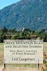 Green Mountain Road and Selected Stories: One Man's Journey to Find Himself Paperback