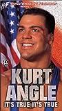 WWF: Kurt Angle - Its True! Its True! [VHS]