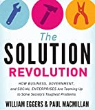 img - for The Solution Revolution: How Business, Government, and Social Enterprises Are Teaming Up to Solve Societys Toughest Problems book / textbook / text book