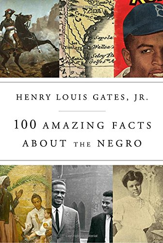 Book cover from 100 Amazing Facts About the Negroby Henry Louis Gates Jr.