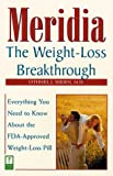 img - for Meridia: The Weight-Loss Breakthrough : Everything You Need to Know About the FDA-Approved Weight-Loss Pill book / textbook / text book