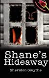 Shane's Hideaway, Sheridon Smythe, 1601541341