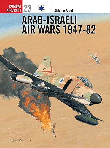 Arab-Israeli Air Wars 1947-1982 (Osprey Combat Aircraft 23)
