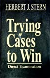 img - for Trying Cases to Win: Direct Examination (Trial Practice Library) by Herbert Jay Stern (1992-06-23) book / textbook / text book