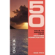 50 Ways to Improve Your Weather Forecasting (50 Ways to Improve Your...)