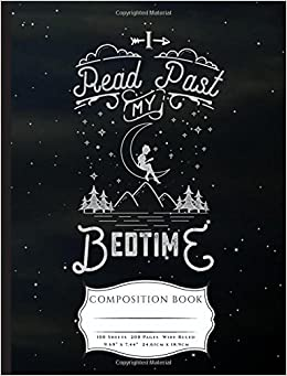 I Read Past My Bedtime Composition Book Wide Ruled Lined Paper 200