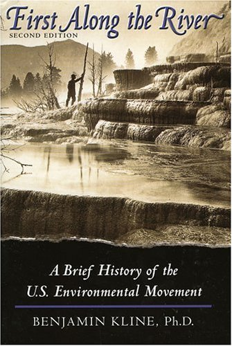 First Along the River: A Brief History of the US Environmental Movement