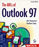 ABCs of Outlook 97, Claudia Willen and Sybex Inc. Staff, 0782120636