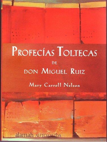 Profecias Toltecas de Don Miguel Ruiz