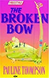 The Broken Bow, P. Thompson, 1871676983