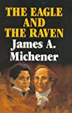 The Eagle and the Raven, James A. Michener, 0938349570