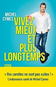vignette de 'Vivez mieux et plus longtemps (Michel Cymes)'