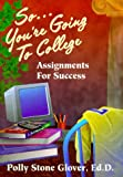 img - for So ... You're Going to College: Assignments for Success book / textbook / text book