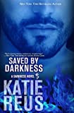 Saved by Darkness (Darkness Series) (Volume 6)