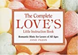 The Complete Love's Little Instruction Book, Annie Pigeon, 0517223244