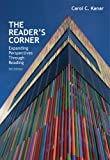 The Reader's Corner : Expanding Perspectives Through Reading, Kanar, Carol C., 1285430441