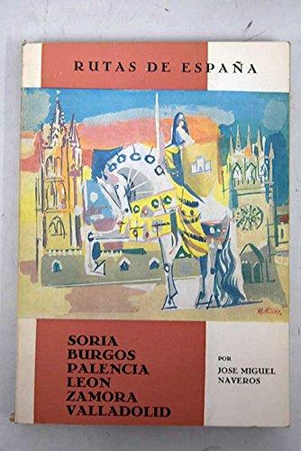Rutas De España: Soria, Burgos, Palencia, León, Zamora Y Valladolid: Amazon.es: Naveros José Miguel: Libros