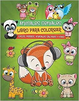 Animales Geniales: Libro Para Colorear con Animales Impresionantes Para Niños (Gatos, Perros, Aves, Animales Salvajes y Más) (Spanish Edition): BookCreators ...