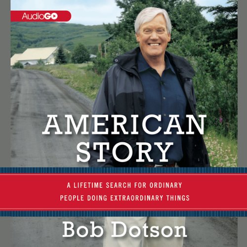 American Story: A Lifetime Search for Ordinary People Doing Extraordinary Things by Blackstone Audio, Inc.