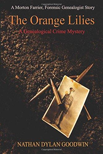 Read Online The Orange Lilies: A Morton Farrier novella (The Forensic Genealogist) (Volume 3) pdf epub