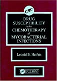 Drug Susceptibility in the Chemotherapy of Mycobacterial Infections, Heifets, Leonid, 0849367166
