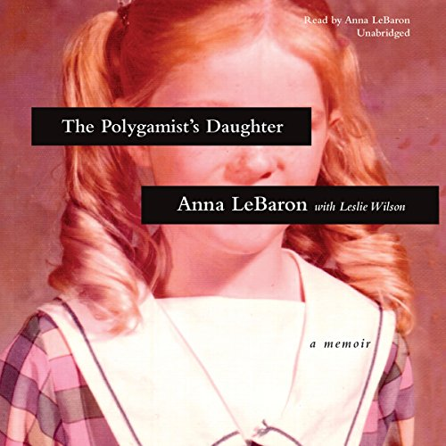 The Polygamist's Daughter: A Memoir Audiobook [Free Download by Trial] thumbnail