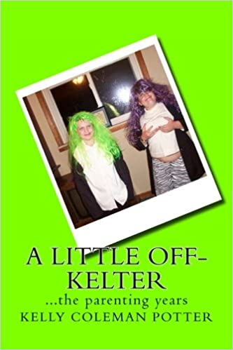 A Little Off-Kelter...the parenting years