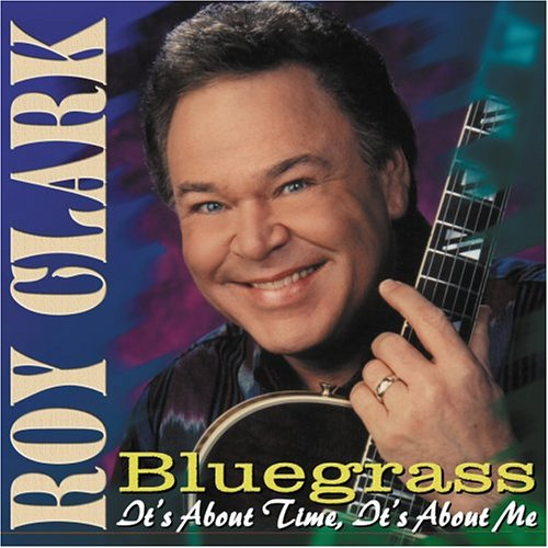 Bluegrass: It's About Time It's About Me by CLARK,ROY