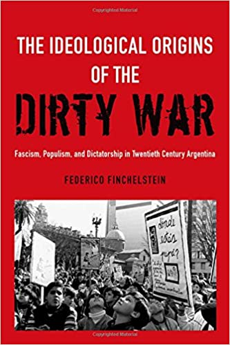 ''FULL'' The Ideological Origins Of The Dirty War: Fascism, Populism, And Dictatorship In Twentieth Century Argentina. adecuada exclude place Ticket serie Detalles tamano Conosco