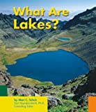 What Are Lakes?, Mari C. Schuh, 0736844554