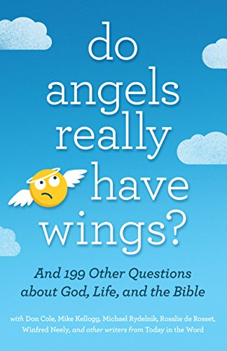 Do Angels Really Have Wings?: ... And 199 Other Questions About God, Life, and the Bible ()