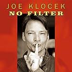 No Filter   Joe Klocek