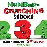 crunching numbers - Number-Crunching Sudoku: Math + Sudoku = 2× the Fun