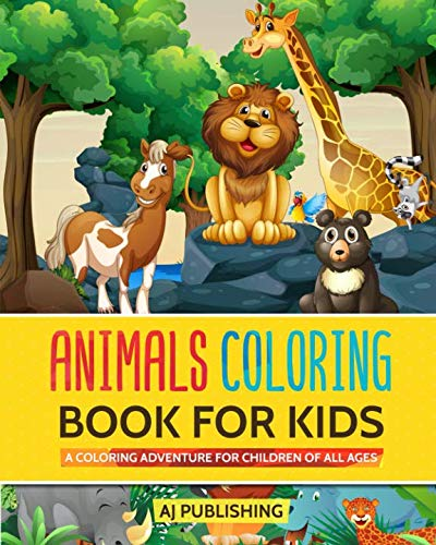 - Animals Coloring Book For Kids A Coloring Adventure For Children Of All Ages