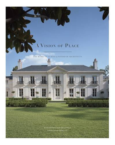 Download A Vision of Place: The Work of Curtis & Windham Architects (Sara and John Lindsey Series in the Arts and Humanities) ebook