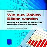 Wie Aus Zahlen Bilder Werden : Der Weg Zur Visuellen Kommunikation, Zelazny, Gene, 3834900745