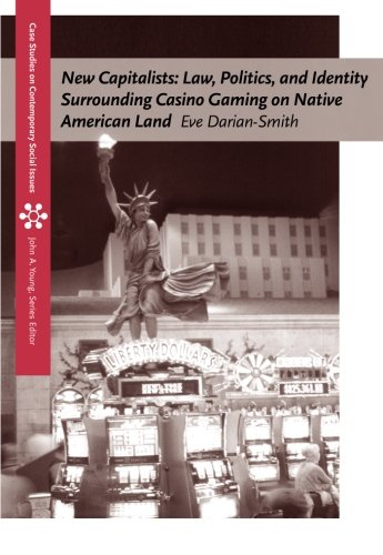 - New Capitalists: Law, Politics, and Identity Surrounding Casino Gaming on Native American Land (Case Studies on Contemporary Social Issues)