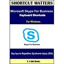 Microsoft Skype For Business 2016 Keyboard Shortcuts For Windows (Shortcut Matters)