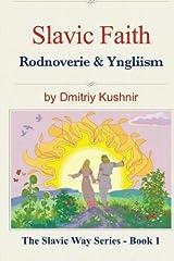 Slavic Faith: Rodnoverie & Yngliism (The Slavic Way) (Volume 1) Paperback
