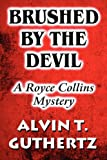 Brushed by the Devil, Alvin Guthertz, 1451262868