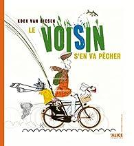 Le voisin s'en va pêcher par  Koen Van Biesen