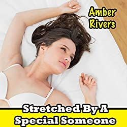 Stretched by a Special Someone