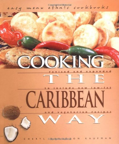 Search : Cooking the Caribbean Way: To Include New Low-Fat and Vegetarian Recipes (Easy Menu Ethnic Cookbooks)