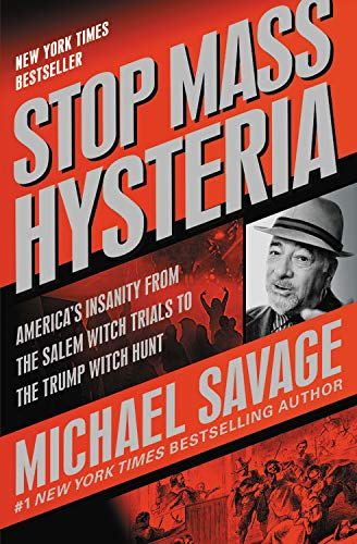 Stop Mass Hysteria: America's Insanity from the Salem Witch Trials to the Trump Witch Hunt (Best Election Memes 2019)
