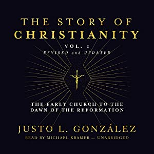 The Story of Christianity, Vol. 1, Revised and Updated Audiobook