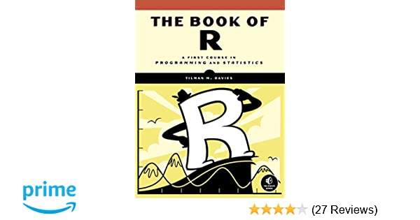 Amazon the book of r a first course in programming and amazon the book of r a first course in programming and statistics 9781593276515 tilman m davies books fandeluxe Choice Image