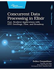Concurrent Data Processing in Elixir: Fast, Resilient Applications with Otp, Genstage, Flow, and Broadway