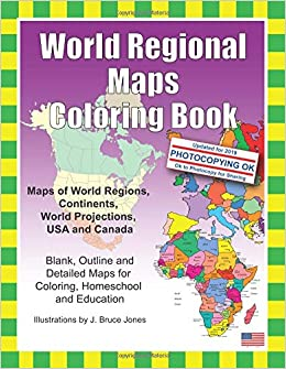 Maps Coloring Pages, Amazon Com World Regional Maps Coloring Book Maps Of World Regions Continents World Projections Usa And Canada 9781466472945 J Bruce Jones Books, Maps Coloring Pages