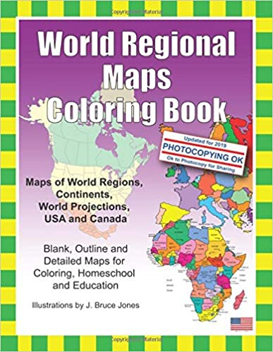 World Regional Maps Coloring Book: Maps of World Regions USA and Canada Continents World Projections