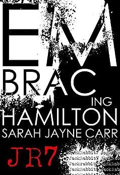Embracing Hamilton (JackRabbit7 Series Book 2) by [Carr, Sarah Jayne]